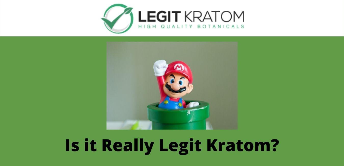Legit Kratom?