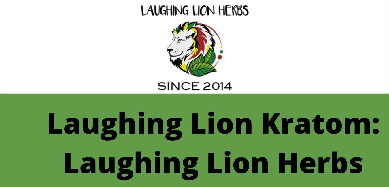 Laughing Lion Kratom Laughing Lion Herbs